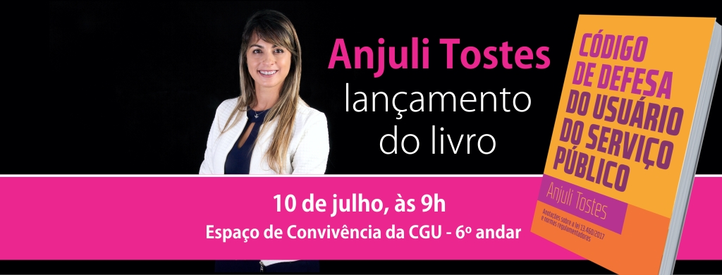 Anjuli Tostes lança livro sobre Código de Defesa do Usuário do Serviço Público