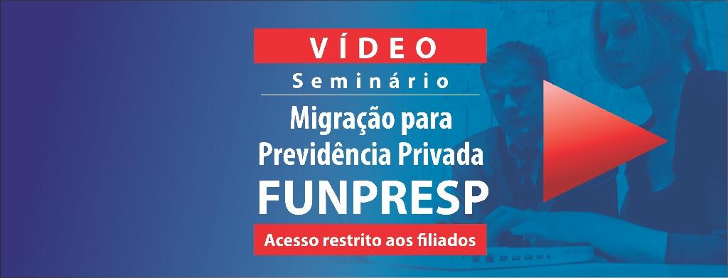 Seminário sobre migração para a Previdência Complementar está disponível no youtube