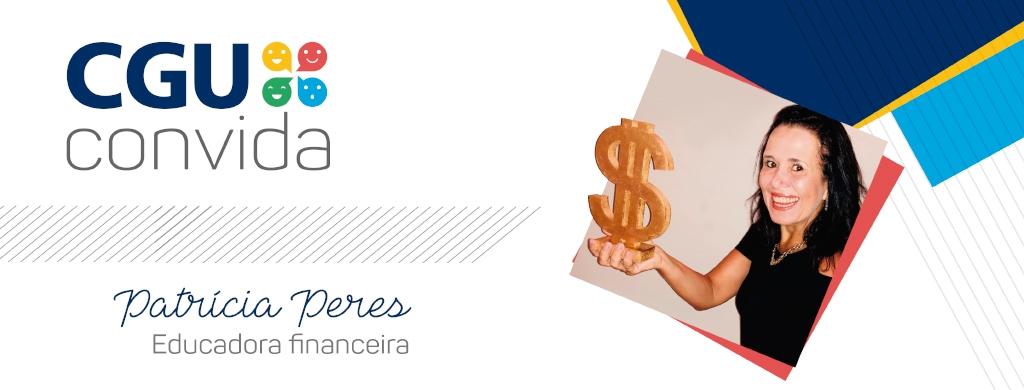 Patrícia Peres fala sobre educação financeira na próxima quinta, 25 de outubro